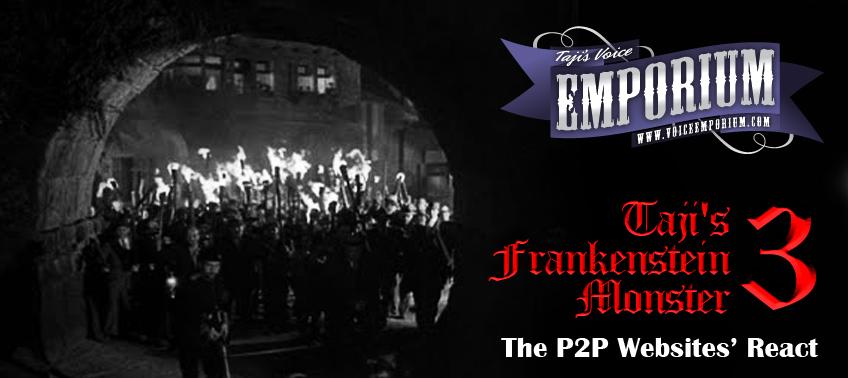 The P2P Websites' Reaction To Taji's Frankenstein Monster