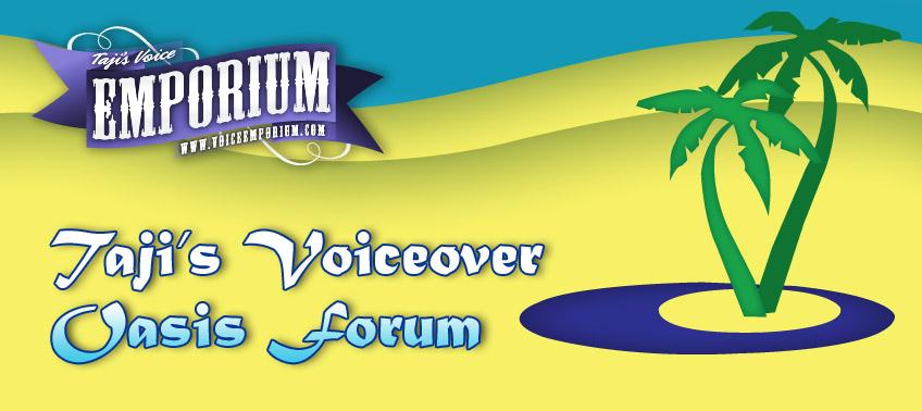 Taji's Voiceover Oasis Forum